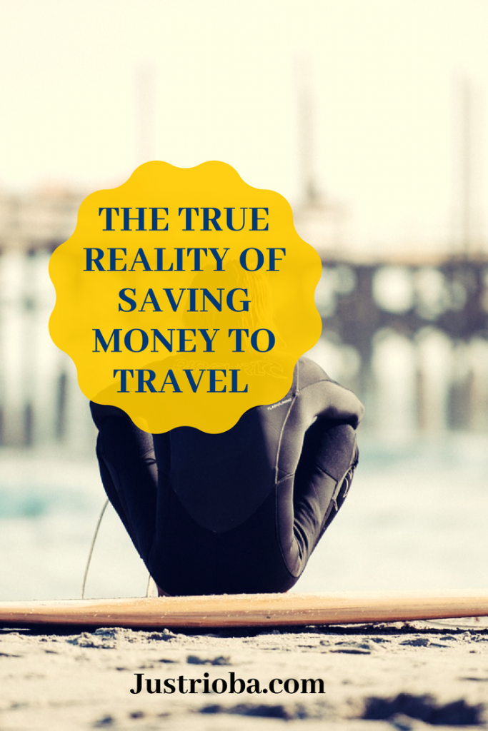 the true reality of saving money to travel
